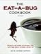 Eat a Bug Cookbook