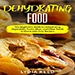 Dehydrating food for beginners